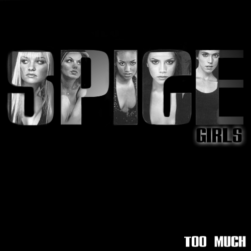 spice girls too much